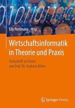 Wirtschaftsinformatik in Theorie und Praxis  - Edy Portmann