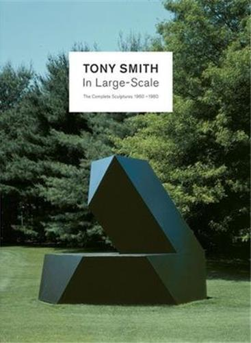 Tony smith in large scale 1960/1980 /anglais