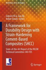 A Framework for Durability Design with Strain-Hardening Cement-Based Composites (SHCC)  - Volker Slowik - Gideon P.A.G. van Zijl