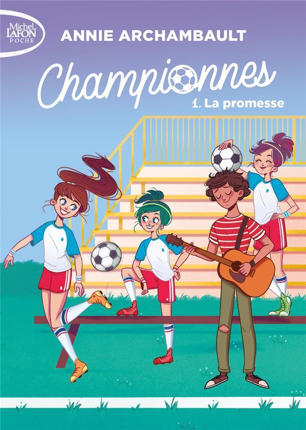 Championnes T.1 ; la promesse