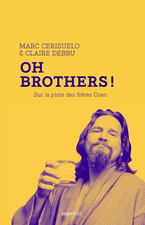 Oh Brothers ! Sur la piste des frères Coen