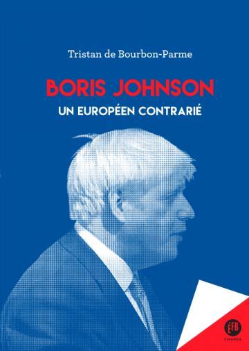 Boris Johnson ; un Européen contrarié
