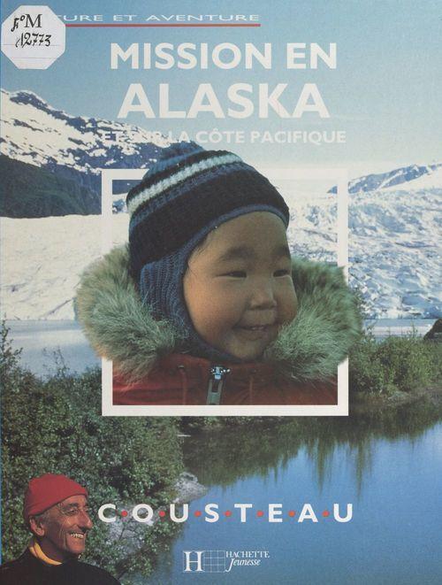 Mission en Alaska et sur la côte pacifique