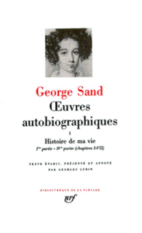 Oeuvres autobiographiques t.1 ; histoire de ma vie (1800-1822)