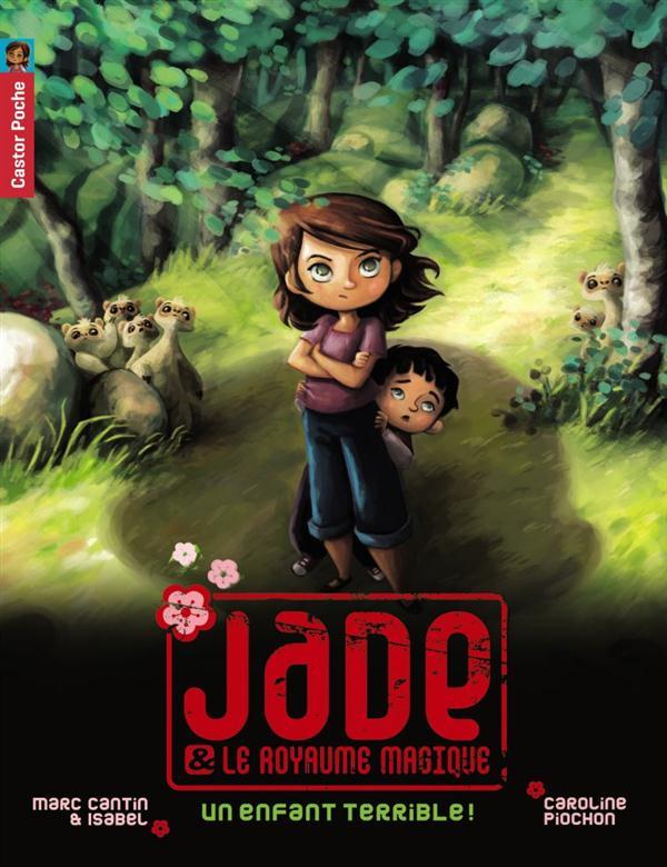 Jade et le royaume magique t.4 ; un enfant terrible !