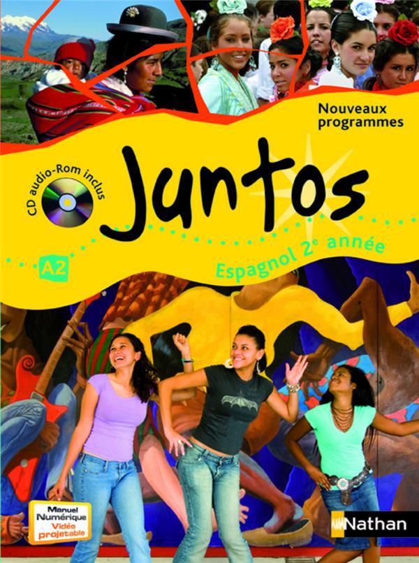 Juntos; Espagnol ; 2ere Annee ; Niveau A2 ; Manuel De L'Eleve (Edition 2009)
