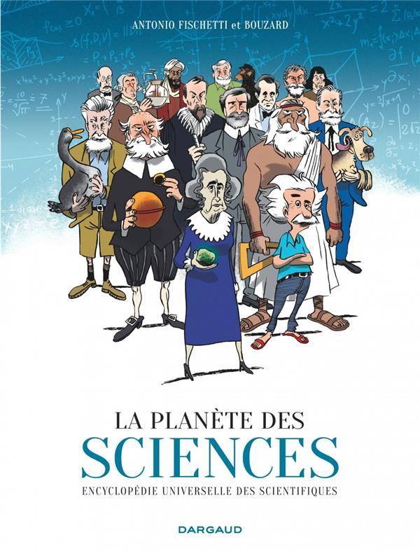 La planète des sciences ; encyclopédie universelle des scientifiques