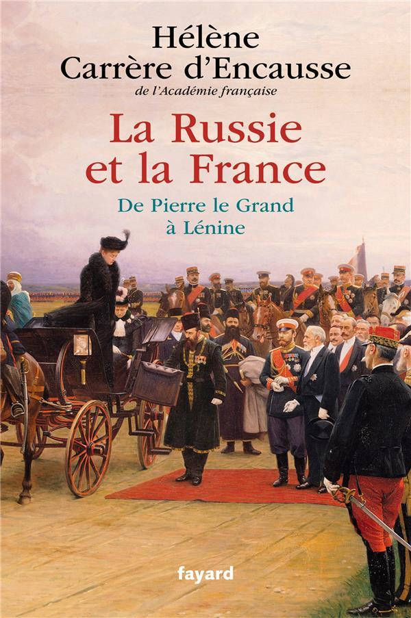 La Russie et la France ; de Pierre le Grand à Lénine