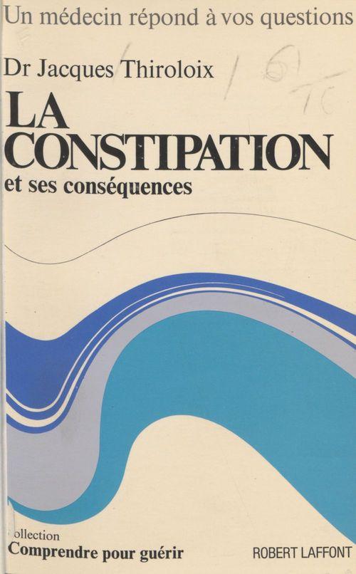 La constipation et ses conséquences
