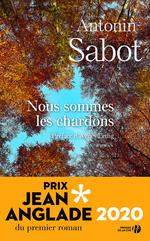 Vente EBooks : Nous sommes les chardons Prix Jean Anglade 2020  - Antonin Sabot