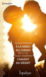 Vente EBooks : A la merci du cheikh - L'amant du désert  - Susan Stephens - Sandra Marton
