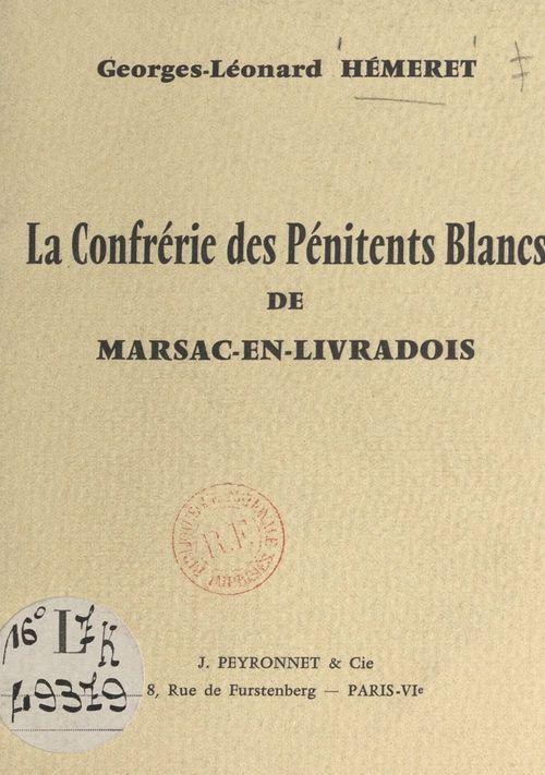 La confrérie des Pénitents Blancs de Marsac-en-Livradois  - Georges-Léonard Hémeret