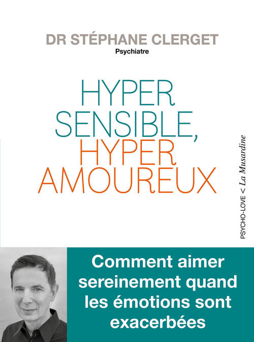 Hypersensible, hyperamoureux