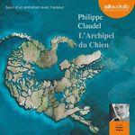 Vente AudioBook : L'Archipel du Chien  - Philippe Claudel