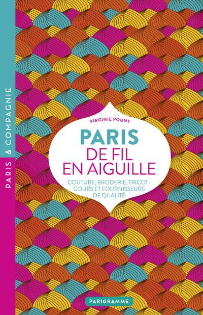 Paris de fil en aiguille ; couture, broderie, tricot : cours et fournisseurs de qualité