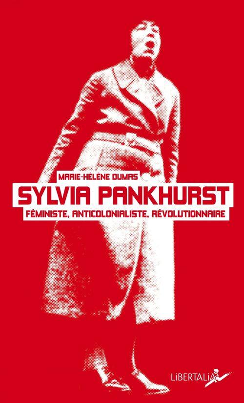 Sylvia Pankhurst, une féministe au coeur de la révolution