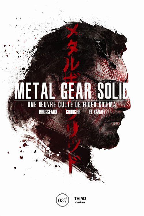 Metal gear solid ; une oeuvre culte de Hideo Kojima