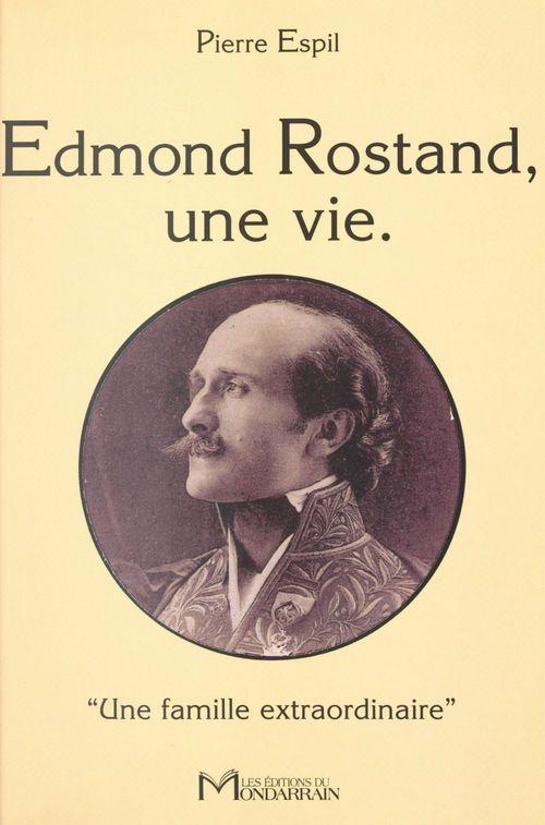 Edmond rostand, une vie