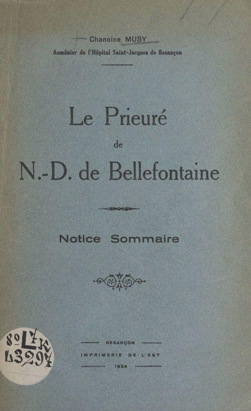 Le prieuré de N.-D. de Bellefontaine