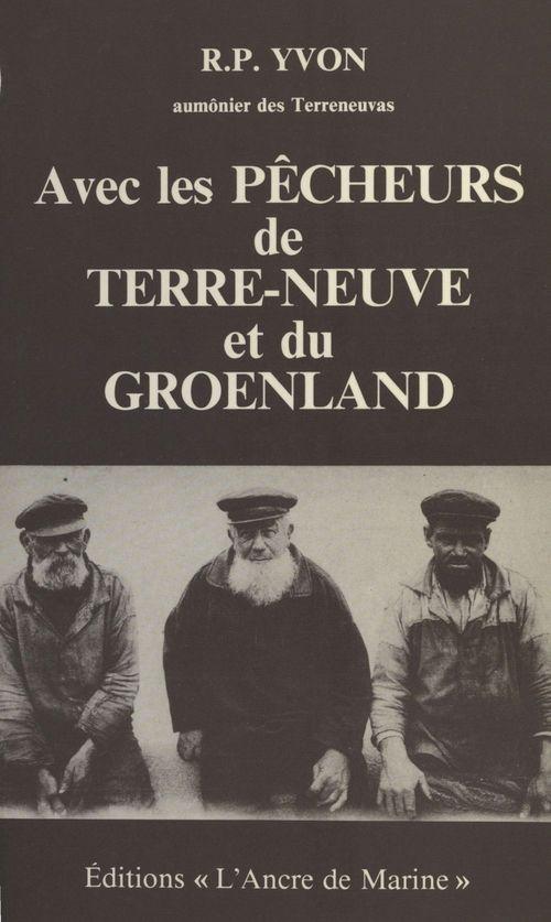 Avec les pêcheurs de Terre-Neuve et du Groenland
