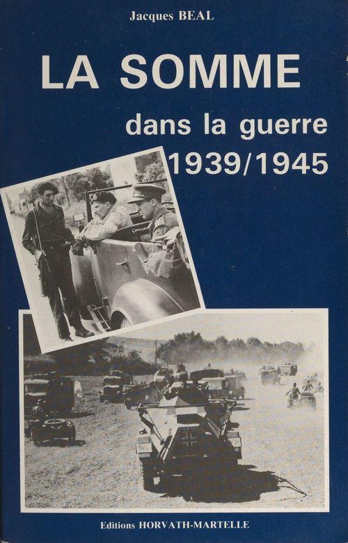 La Somme dans la guerre 1939-1945