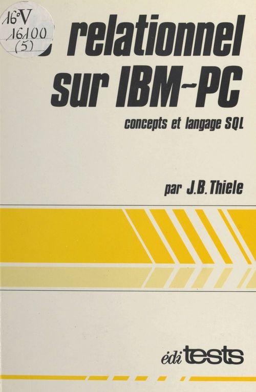Le relationnel sur IBM-PC : concepts et langage SQL