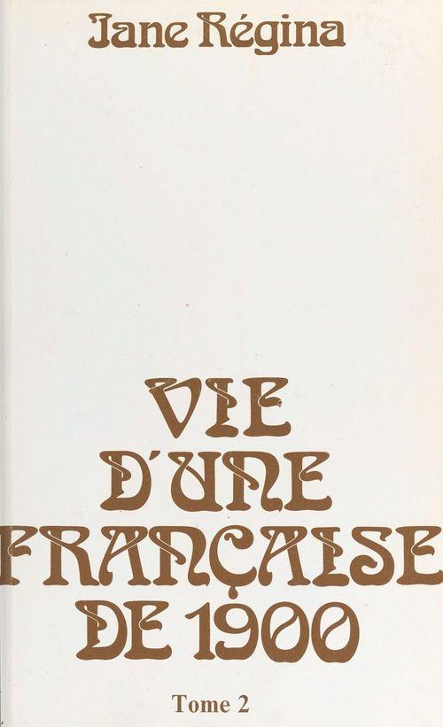 Vie d'une Française de 1900 (2)