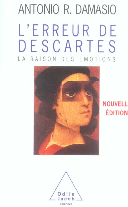 L'Erreur De Descartes ; La Raison Des Emotions