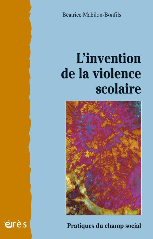 Invention de la violence scolaire (l')