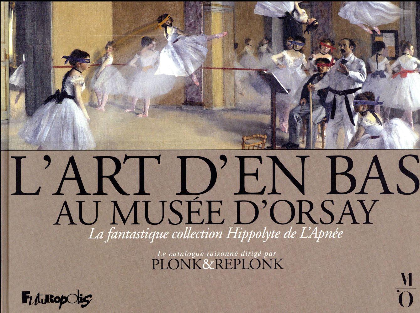 L'art d'en-bas au musée d'Orsay ; la fantastique collection Hippolyte de l'Apnée