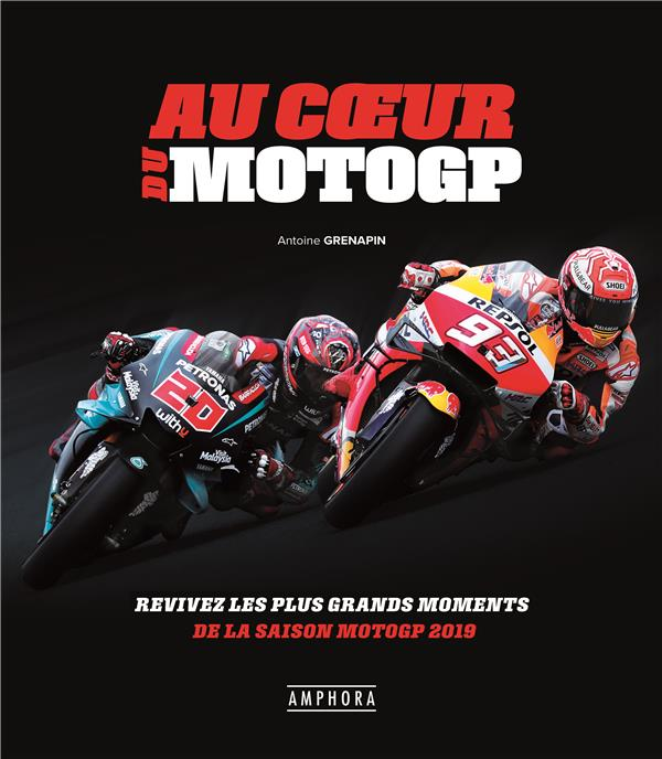 Au coeur du moto GP ; revivez les plus grands moments de la saison moto GP 2019