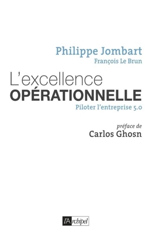 L'excellence operationnelle ; manager pour réussir l'entreprise 5.0