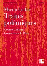 Vente Livre Numérique : Traités polémiques  - Martin Luther
