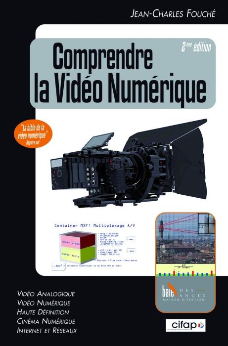 Comprendre La Video Numerique (2e Edition)