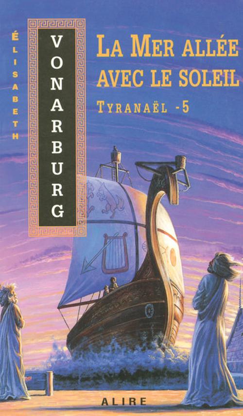 Tyranaël t.5 ; la mer allée avec le soleil