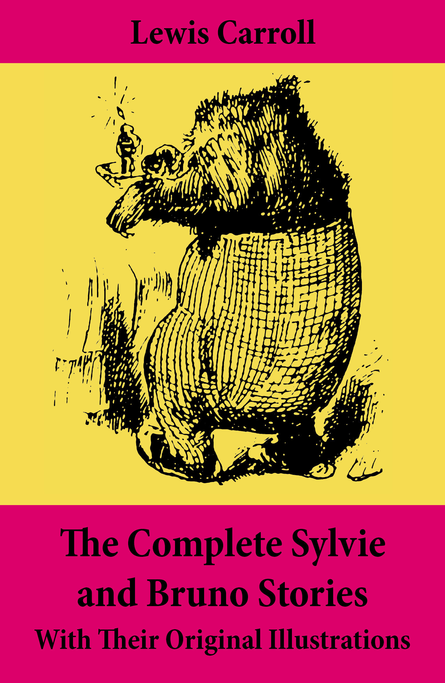 The Complete Sylvie and Bruno Stories With Their Original Illustrations