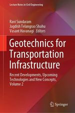 Geotechnics for Transportation Infrastructure  - Ravi Sundaram - Jagdish Telangrao Shahu - Vasant Havanagi