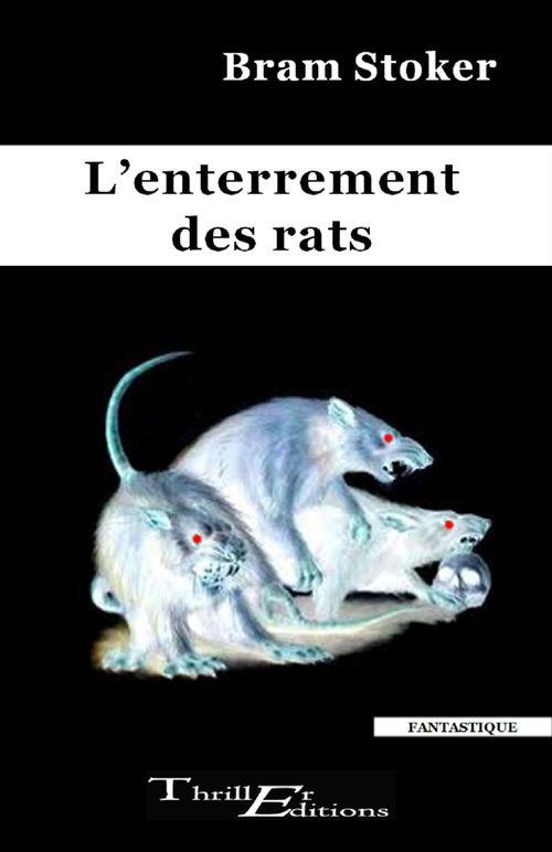 L'enterrement des rats  - Bram Stoker