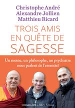 Vente Livre Numérique : Trois amis en quête de sagesse  - Alexandre Jollien - Matthieu Ricard - Christophe Andre