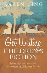 Vente Livre Numérique : Get Writing Children's Fiction  - Karen King