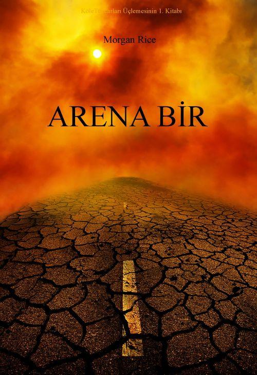 Arena Bir (Köletüccarlari Üçlemesinin 1. Kitabi)