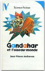 Vente EBooks : Gandahar et l'Oiseau-Monde  - Jean-Pierre Andrevon