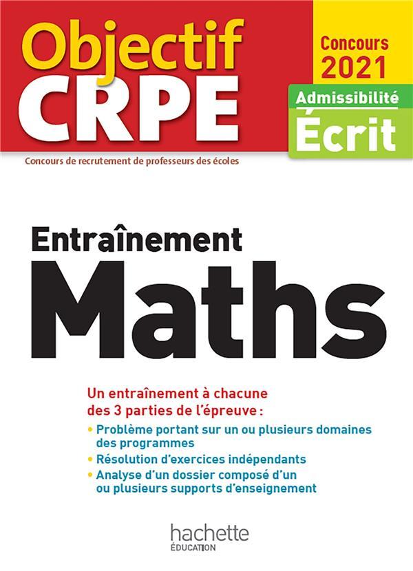 OBJECTIF CRPE  -  ENTRAINEMENT MATHS (EDITION 2021) DESCAVES, ALAIN