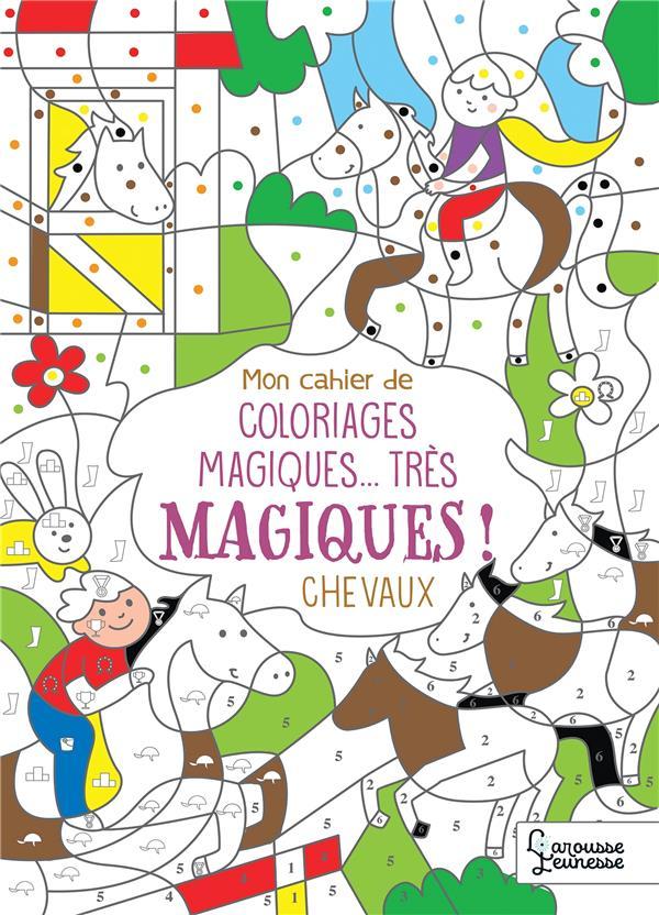 MON CAHIER DE COLORIAGES MAGIQUES... TRES MAGIQUES ! CHEVAUX