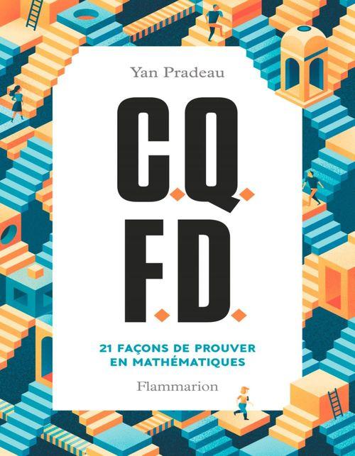 C.q.f.d. ; 21 façons de prouver en mathématiques