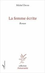 Vente Livre Numérique : La femme écrite  - Michel David