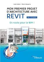 Vente EBooks : Mon premier projet d'architecture avec Revit  - Julie Guézo - Pierre Navarra