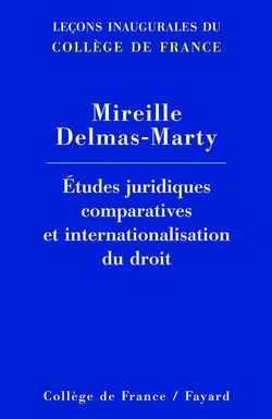 Etudes juridiques comparatives et internationalisation du droit - lecons inaugurales du college de f