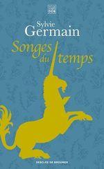 Vente Livre Numérique : Songes du temps  - Sylvie Germain