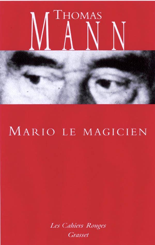 MARIO ET LE MAGICIEN - (*) SUIVI DE EXPERIENCES OCCULTES ET AUTRES RECITS